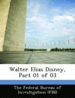 bokomslag Walter Elias Disney, Part 01 of 03