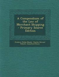 bokomslag Compendium of the Law of Merchant Shipping
