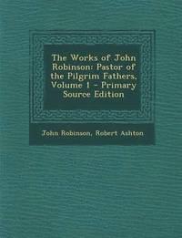 bokomslag Works of John Robinson