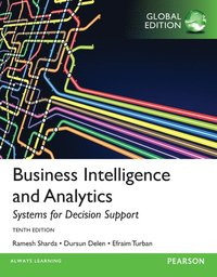 bokomslag Business Intelligence and Analytics: Systems for Decision Support, Global Edition
