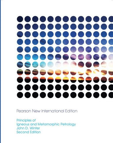 bokomslag Principles of Igneous and Metamorphic Petrology: Pearson New International Edition