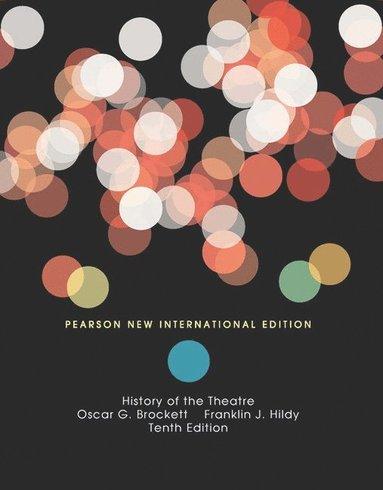 bokomslag History of the Theatre: Pearson New International Edition