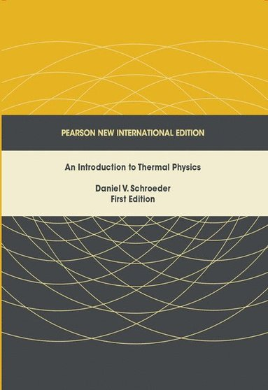 bokomslag Introduction to thermal physics, an: pearson new international edition