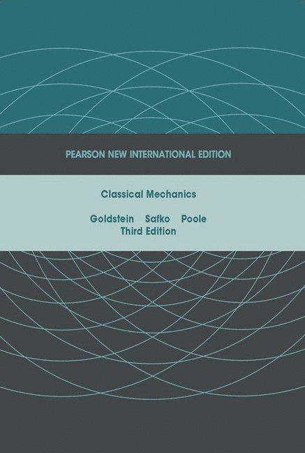 Classical Mechanics: Pearson New International Edition 1