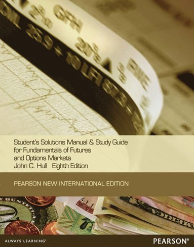 bokomslag Students Solutions Manual and Study Guide for Fundamentals of Futures and Options Markets