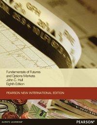bokomslag Fundamentals of Futures and Options Markets:Pearson New International Edition