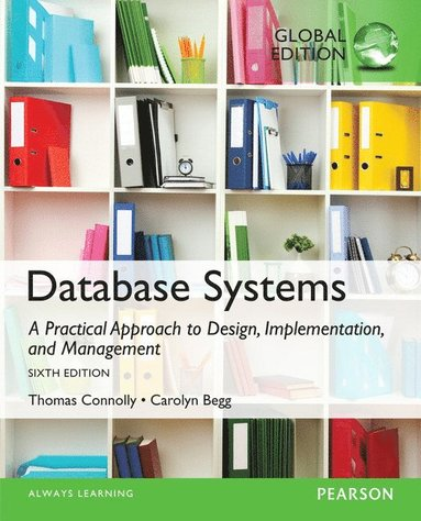 bokomslag Database Systems: A Practical Approach to Design, Implementation, and Management: Global Edition