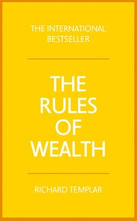 bokomslag Rules of wealth - a personal code for prosperity and plenty