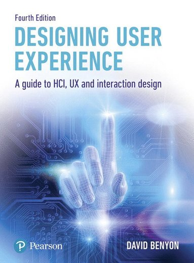 bokomslag Designing User Experience: A guide to HCI, UX and interaction design