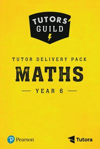 bokomslag Tutors' Guild Year Six Mathematics Tutor Delivery Pack