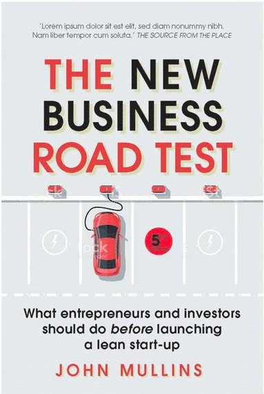 bokomslag The New Business Road Test: What entrepreneurs and investors should do before launching a lean start-up