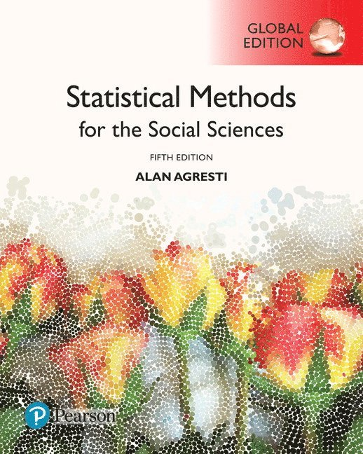 Statistical Methods for the Social Sciences, Global Edition 1