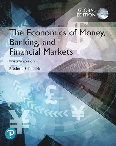 bokomslag The Economics of Money, Banking and Financial Markets plus Pearson MyLab Economics with Pearson eText, Global Edition