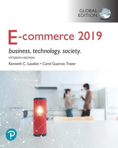 bokomslag E-Commerce 2019: Business, Technology and Society, Global Edition