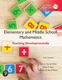 bokomslag Elementary and Middle School Mathematics: Teaching Developmentally, Global Edition