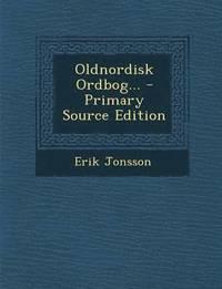 bokomslag Oldnordisk Ordbog... - Primary Source Edition