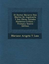 bokomslag El Doctor Navarro Don Martin de Azpilcueta y Sus Obras