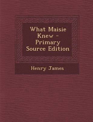bokomslag What Maisie Knew
