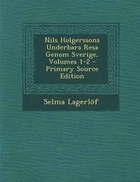 bokomslag Nils Holgerssons Underbara Resa Genom Sverige, Volumes 1-2 - Primary Source Edition