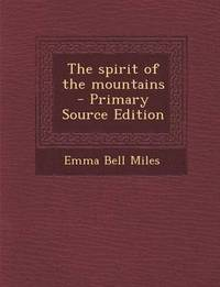 bokomslag The Spirit of the Mountains - Primary Source Edition