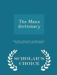 bokomslag The Manx Dictionary - Scholar's Choice Edition