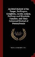 bokomslag An Brief History of the Yeager, Buffington, Creighton, Jacobs, Lemon, Hoffman and Woodside Families, and Their Collateral Kindred of Pennsylvania