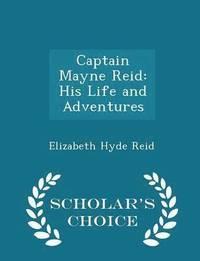 bokomslag Captain Mayne Reid