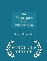 bokomslag Die Prinzipien Der Philosophie - Scholar's Choice Edition