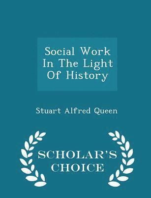 bokomslag Social Work in the Light of History - Scholar's Choice Edition