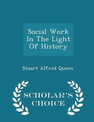 Social Work in the Light of History - Scholar's Choice Edition 1