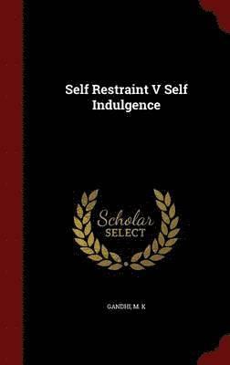 Self Restraint V Self Indulgence 1