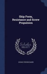 bokomslag Ship Form, Resistance and Screw Propulsion