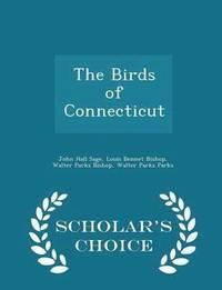 bokomslag The Birds of Connecticut - Scholar's Choice Edition
