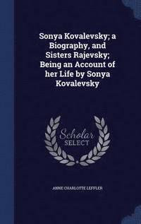 bokomslag Sonya Kovalevsky; A Biography, and Sisters Rajevsky; Being an Account of Her Life by Sonya Kovalevsky