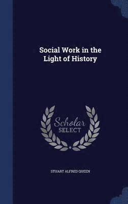 Social Work in the Light of History 1