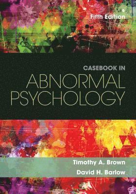 bokomslag Casebook in Abnormal Psychology