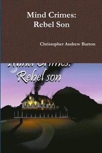 bokomslag Mind Crimes: Rebel Son