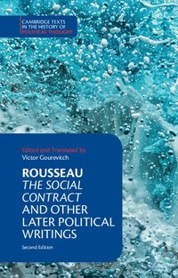 bokomslag Rousseau: The Social Contract and Other Later Political Writings