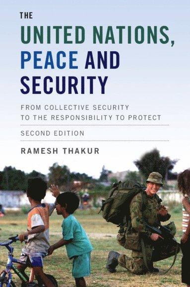 bokomslag The United Nations, Peace and Security: From Collective Security to the Responsibility to Protect