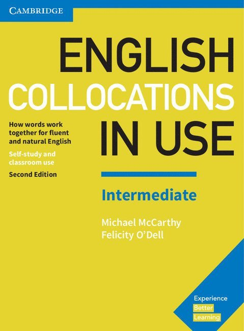 English Collocations in Use Intermediate Book with Answers: How Words Work Together for Fluent and Natural English 1