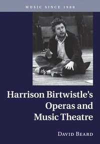 bokomslag Harrison Birtwistle's Operas and Music Theatre