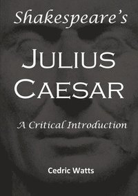 bokomslag Shakespeare's 'Julius Caesar': A Critical Introduction