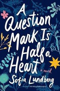 bokomslag Question Mark Is Half A Heart