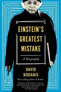 bokomslag Einstein's Greatest Mistake: A Biography