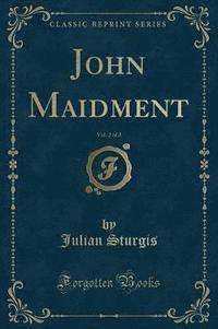 bokomslag John Maidment, Vol. 2 of 2 (Classic Reprint)