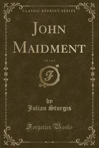 bokomslag John Maidment, Vol. 1 of 2 (Classic Reprint)