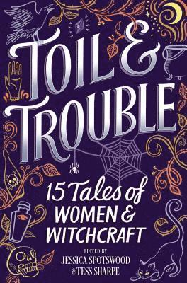 bokomslag Toil & Trouble: 15 Tales of Women & Witchcraft