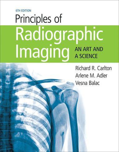 bokomslag Principles of Radiographic Imaging: An Art and A Science