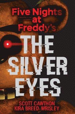 bokomslag Five nights at freddys: the silver eyes