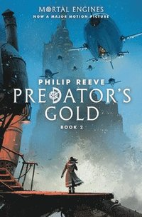 bokomslag Predator's Gold (Mortal Engines, Book 2)